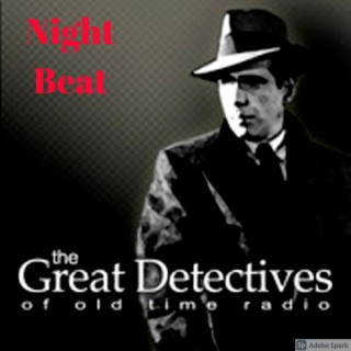 Nightbeat  - The Great Detectives of Old Time Radio