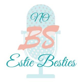 No BS Estie Besties