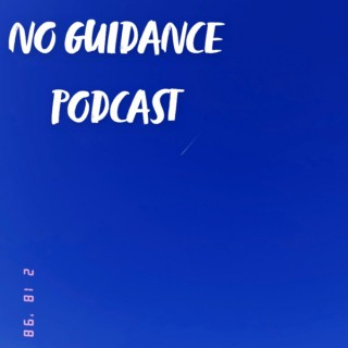 No Guidance Podcast