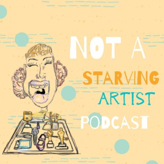 Not a Starving Artist Podcast