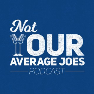 Not Your Average Joes Podcast