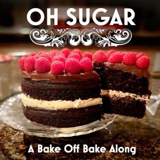 Oh Sugar: A Bake Off Bake Along
