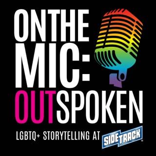 On the Mic: Outspoken LGBTQ Storytelling