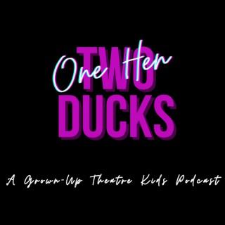 One Hen Two Ducks