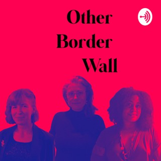 Other Border Wall Podcast