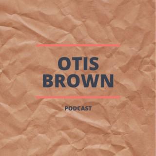 Otis Brown's Podcast