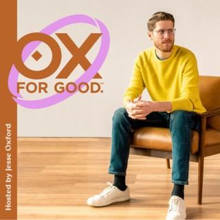 OX FOR GOOD with Jesse Oxford