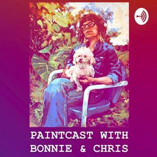 PaintCast with Bonnie and Chris