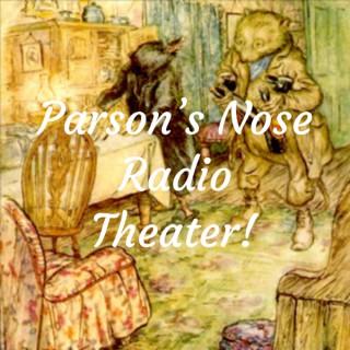 Parson's Nose Radio Theater!