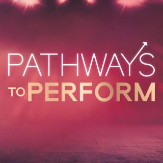 Pathways to Perform