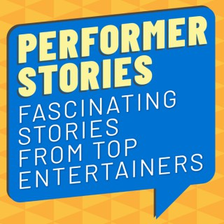 Performer Stories — Fascinating Stories from Top Entertainers