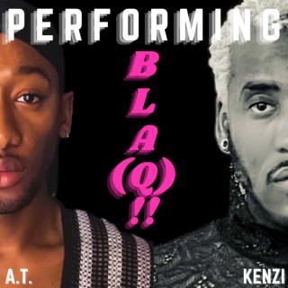 Performing Bla(Q)!!