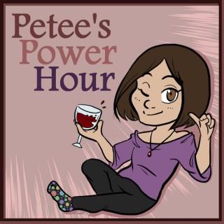 Petee's Power Hour