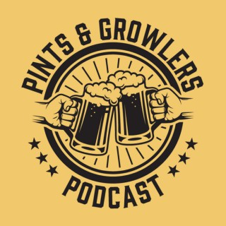 Pints & Growlers Podcast