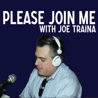 Please Join Me with Joe Traina