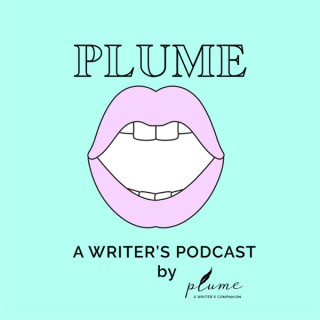 Plume: A Writer's Podcast