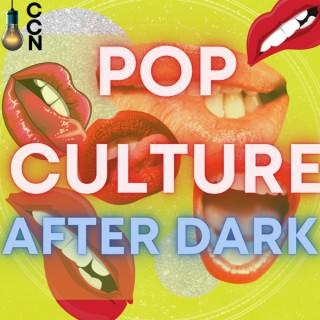 Pop Culture After Dark
