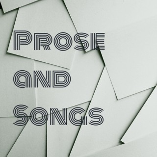 Prose and Songs