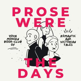Prose Were The Days