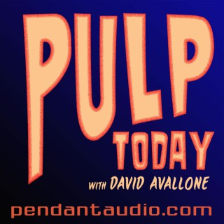 Pulp Today w/ David Avallone