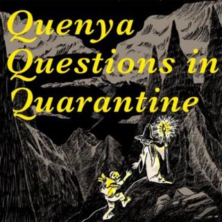Quenya Questions in Quarantine
