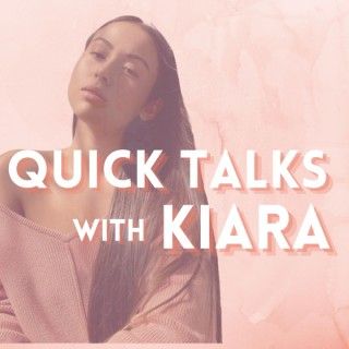 Quick Talks with Kiara