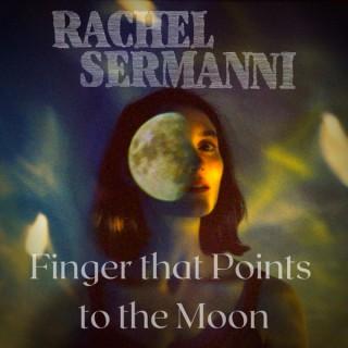 Rachel Sermanni's Finger That Points to the Moon