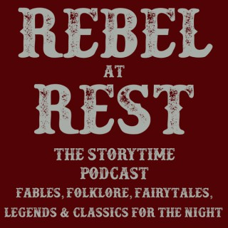 Rebel At Rest The Storytime Podcast