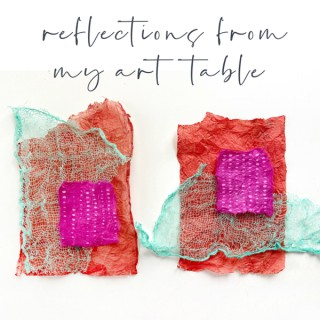 Reflections From My Art Table