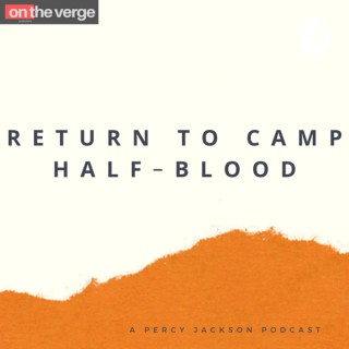 Return to Camp Half-Blood: A Percy Jackson Podcast