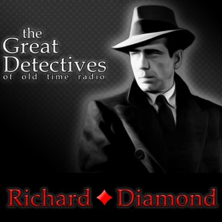 Richard Diamond  - The Great Detectives of Old Time Radio