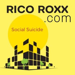 Rico Roxx Social Suicide