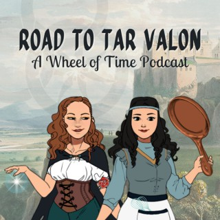 Road to Tar Valon: A Wheel of Time Podcast