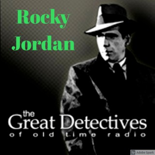 Rocky Jordan  - The Great Detectives of Old Time Radio