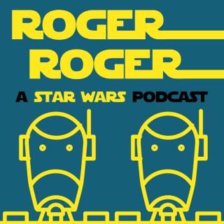 Roger Roger: A Star Wars Podcast