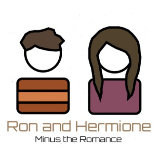 Ron and Hermione- Minus the Romance: A Harry Potter Podcast