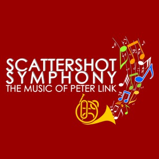 Scattershot Symphony:  The Music of Peter Link