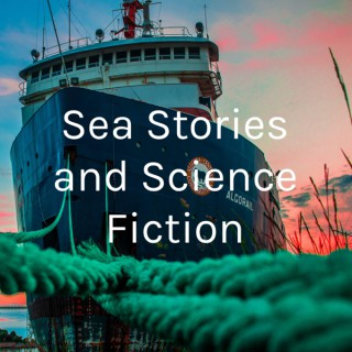 Sea Stories and Science Fiction