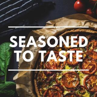 Seasoned to Taste