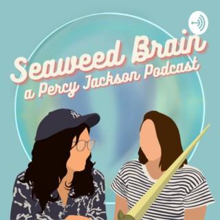 Seaweed Brain: A Percy Jackson Podcast