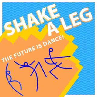Shake A Leg - Dancing Into The Future
