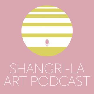 Shangri-La Art Podcast