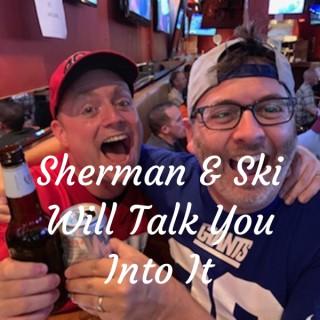 Sherman & Ski - Talk You Into It