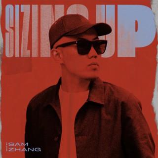 SIZING UP w/ Sam Zhang