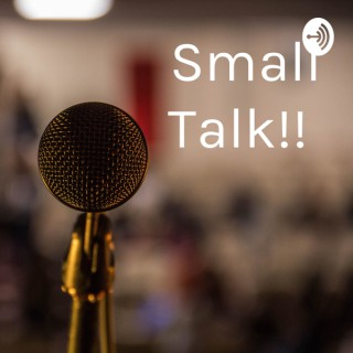 Small Talk!! With Shanel