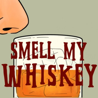 Smell My Whiskey