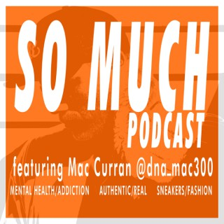 So Much Podcast