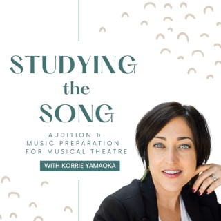 Studying the Song - Audition & Music Preparation for Musical Theatre