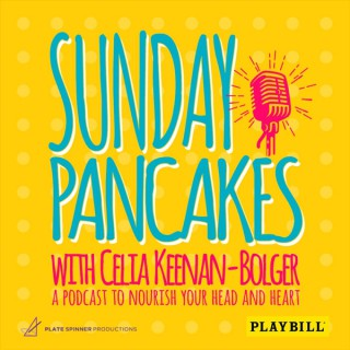 Sunday Pancakes with Celia Keenan-Bolger