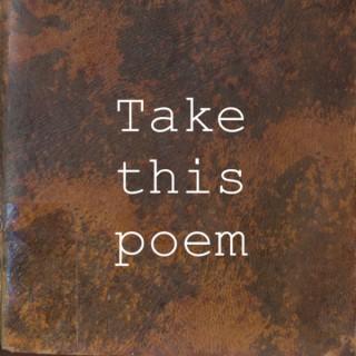 Take this poem